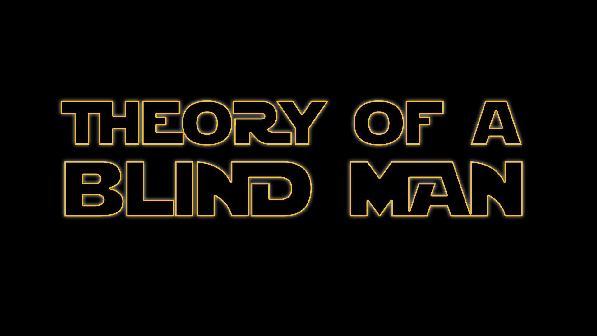 Curvy golden outlined font that reads Theory Of A Blind Man on two lines.